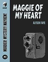 Maggie Of My Heart (Murder! Mystery! Mayhem! Book 2)
