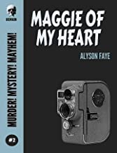 Maggie Of My Heart (Murder! Mystery! Mayhem! Book 2) (English Edition)