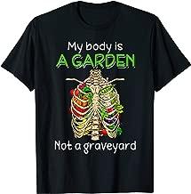 My Body Is A Garden Not A Graveyard Vegetarian T-Shirt