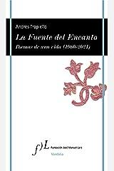 La Fuente del Encanto: Poemas de una vida (1980-2021) (VANDALIA) (Spanish Edition) Format Kindle