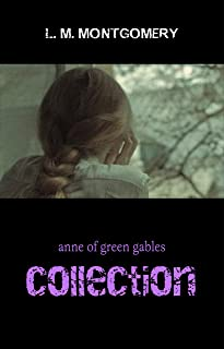 Anne of Green Gables Collection: Anne of Green Gables, Anne