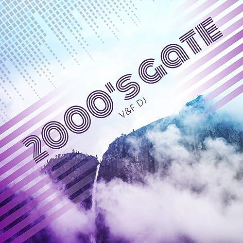 V&F DJ - 2000'S Gate