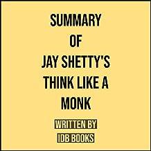 Summary of Jay Shetty's Think Like a Monk