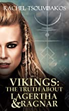 Vikings: The Truth About Lagertha And Ragnar: A retelling of the ninth book of the Gesta Danorum (Viking Secrets 1)