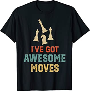 Classic Retro Chess T Shirt - I've Got Awesome Moves
