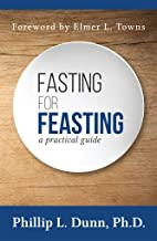Fasting for Feasting: A Practical Guide