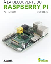 Livres A la découverte du  Raspberry Pi (Serial makers) PDF