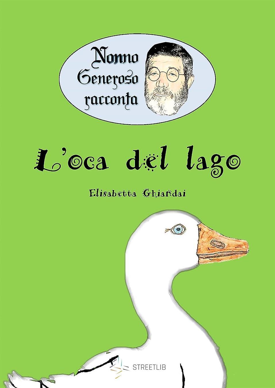 被害者処方する丘Nonno Generoso racconta - L'oca del lago (Italian Edition)