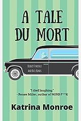 A Tale Du Mort Kindle Edition