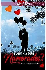 Feliz dia dos namorados? : Nova edição eBook Kindle