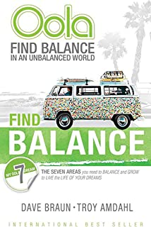Oola: Find Balance in an Unbalanced World--The Seven Areas You Need to Balance and Grow to Live the Life of Your Dreams
