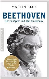 Beethoven: Der Schöpfer und sein Universum (German Edition)