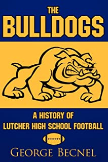 The Bulldogs: A History of Lutcher High School Football