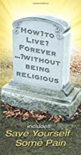 How to Live Forever without Being Religous