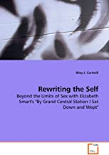"""Rewriting the Self: Beyond the Limits of Sex with Elizabeth Smart's """"By Grand Central Station I Sat Down and Wept"""""""
