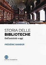 Scaricare Libri Storia delle biblioteche. Dall'antichità a oggi PDF