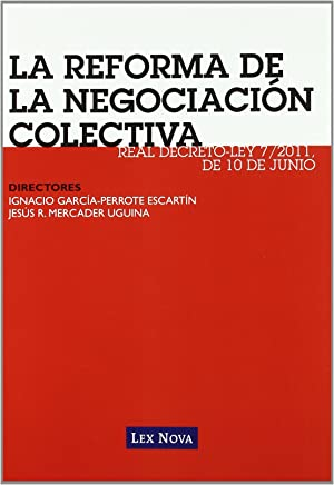 La reforma de la negociación colectiva : Real Decreto-Ley 7/2011, de 10 de junio