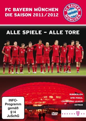 FC Bayern München - Saison 2011/2012/Alle Spiele - Alle Tore