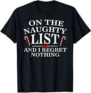 Naughty Regret Nothing Funny Shirt