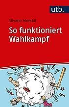 So funktioniert Wahlkampf (German Edition)