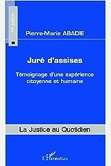 Juré d'assises: Témoignage d'une expérience citoyenne et humaine (La justice au quotidien) Format Kindle