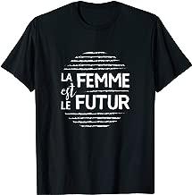 La Femme est le Futur Women are the Future T Shirt