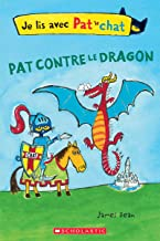 Je Lis Avec Pat Le Chat: Pat Contre Le Dragon (French Edition)