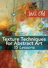 Texture Techniques for Abstract Art: 15 Lessons