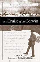 The Cruise of the Corwin: Journal of the Arctic Expedition of 1881 in search of De Long and the Jeannette (The Literary Na...