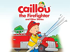 Caillou the Firefighter and Other Stories