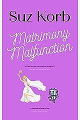 Matrimony Malfunction Kindle Edition