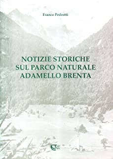 Notizie storiche sul parco naturale Adamello Brenta