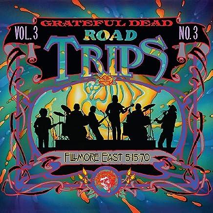 Grateful Dead - Road Trips Vol. 3 No. 3--Fillmore East 5-15-70 (2019) LEAK ALBUM