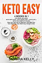 Keto Easy: 4 Books in 1: Keto Diet Plan + Keto Reset Diet + Keto Life + Keto The Complete Guide. (Keto Diet, Keto Diet for Beginners, Keto Meal Plan, Keto Meal Prep, Keto Made Easy, Ketogenic Diet)