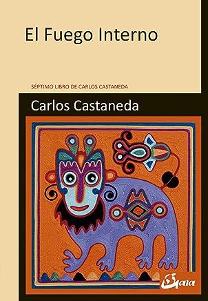 El fuego interno : séptimo libro de Carlos Castaneda