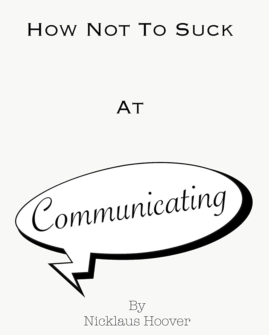 楽観的スツールしみHow Not To Suck At Communicating (English Edition)