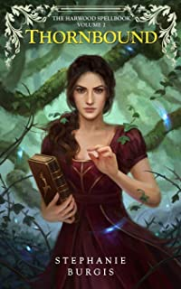 Thornbound: Volume II of The Harwood Spellbook