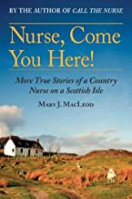 Nurse, Come You Here!: More True Stories of a Country Nurse on a Scottish Isle (The Country Nurse Book 2)