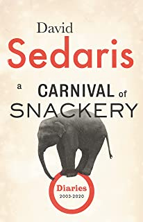 A Carnival of Snackery: Diaries (2003-2020)
