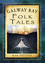 Galway Bay Folk Tales (Folk Tales: United Kingdom)