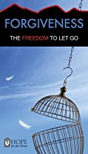 Forgiveness: The Freedom to Let Go (Hope for the Heart)