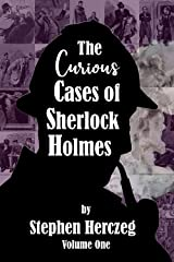 The Curious Cases of Sherlock Holmes - Volume One Kindle Edition
