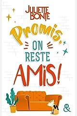 """Promis, on reste amis ! : """"Une comédie drôle et rafraîchissante"""" BIBA (&H) Format Kindle"""