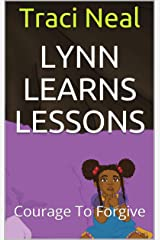 Lynn Learns Lessons: Courage To Forgive Kindle Edition