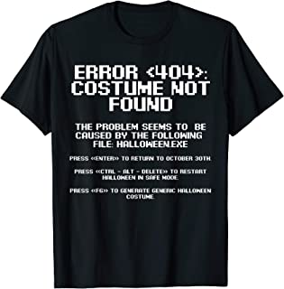 Halloween Error 404 Costume Not Found Apparel, Funny Geeky T-Shirt