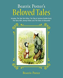 Beatrix Potter's Beloved Tales: Includes The Tale of Tom Kitten, The Tale of Jemima Puddle-Duck, The Tale of Mr. Jeremy Fisher, The Tailor of Gloucester, and The Tale of Squirrel Nutkin