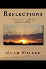 Reflections: A Collection of Poetry by Chad Miller Kindle Edition