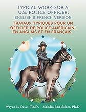 Typical work for a U.S. police officer: English and French version  Travaux typiques pour un officier de police Américain: En Anglais et en Francais