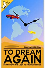 To Dream Again (Look to the West Book 5) Kindle Edition