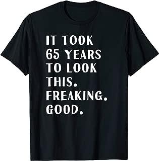 Hilarious 65th Birthday Gift Shirt Funny Joke 65 Years Old